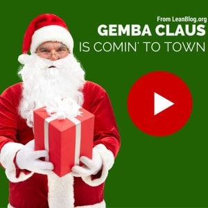 Time for Some Holiday Downtime… and Gemba Claus is Comin' to Town
