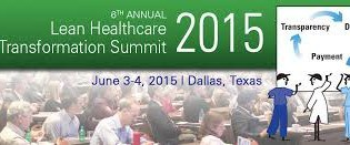2015 Lean Healthcare Transformation Summit Notes & Highlights (#HCSummit15)